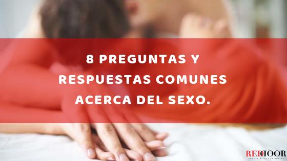 8 PREGUNTAS Y RESPUESTAS MUUUUUUY COMUNES ACERCA DEL SEXO.
