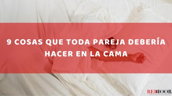 9 cosas que toda pareja debería hacer en la cama